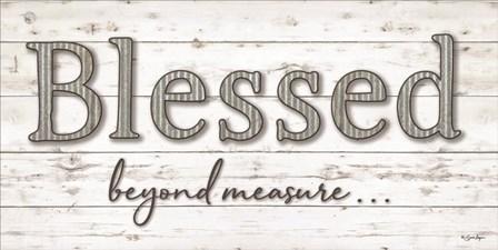 Blessed Beyond Measure by Susie Boyer art print