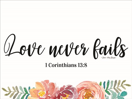 Floral Love Never Fails by Seven Trees Design art print
