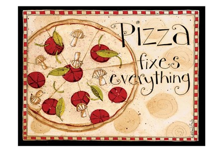 Pizza Fixes Everything by Dan Dipaolo art print
