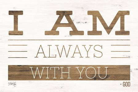 I Am Always With You by Marla Rae art print