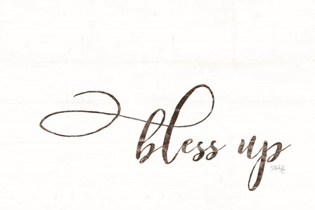 Bless Up by Marla Rae art print