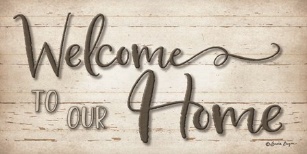 Welcome To Our Home by Susie Boyer art print