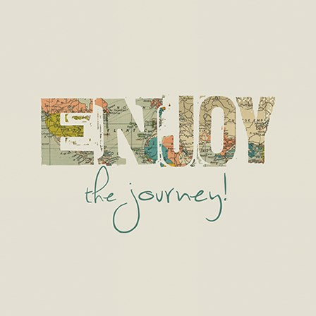 Enjoy the Journey by A.V. Art art print