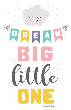 Dream Big Little One by Shawnda Craig art print