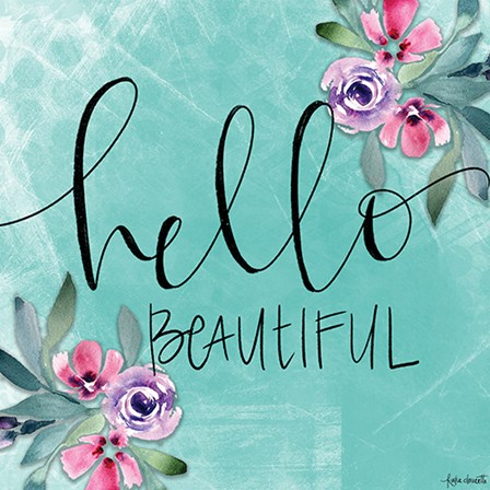 Hello Beautiful by Katie Doucette art print