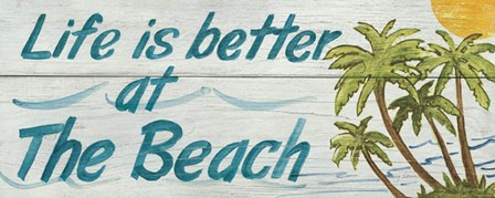 Life is Better at the Beach by Avery Tillmon art print