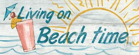 Living on Beach Time by Avery Tillmon art print