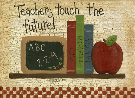 Teachers Touch The Future by Debbie McMaster art print