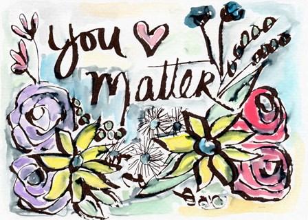 You Matter by Linda Woods art print