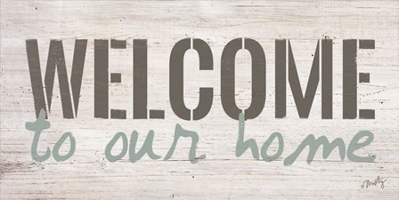 Welcome to Our Home by Misty Michelle art print