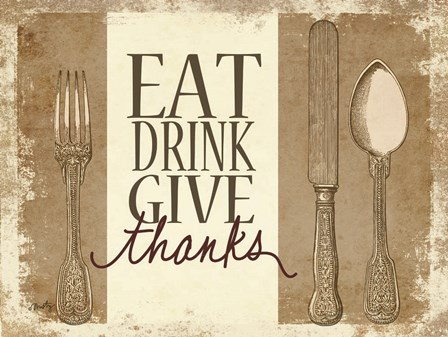 Eat, Drink, Give Thanks by Misty Michelle art print
