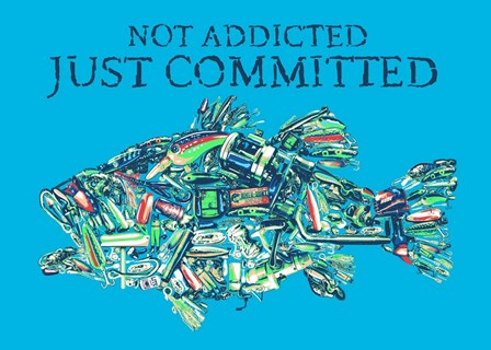 Not Addicted Just Committed by Jim Baldwin art print