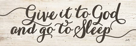 Give It to God and Go to Sleep by Misty Michelle art print