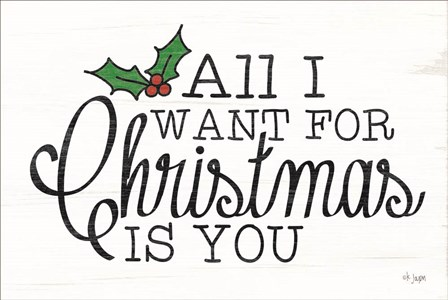 All I Want for Christmas by Jaxn Blvd art print